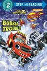Bubble Trouble! (Blaze and the Monster Machines) (Step into Reading) Cover Image