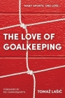 The Love of Goalkeeping Cover Image