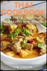 Thai Cookbook: The Thai's Cookbook, 40 Amazing Thai Recipes Cover Image