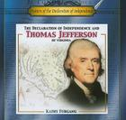 The Declaration of Independence and Thomas Jefferson of Virginia (Framers of the Declaration of Independence) Cover Image