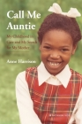 Call Me Auntie: My Childhood in Care and My Search for My Mother Cover Image