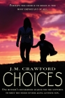 Choices: One mother's determined search for the supports to meet the needs of her aging autistic son. Cover Image