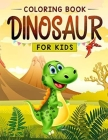 Dinosaurs coloring book for kids: Fantastic Dinosaur Coloring book for boys, girls, Toddlers, great gift for boys and toddlers years old 8 Cover Image