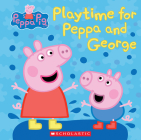 Play Time for Peppa and George (Peppa Pig) Cover Image