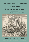 Intertidal History in Island Southeast Asia: Submerged Genealogy and the Legacy of Coastal Capture Cover Image