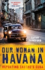 Our Woman in Havana: Reporting Castro's Cuba Cover Image