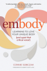 Embody: Learning to Love Your Unique Body (and Quiet That Critical Voice!) Cover Image