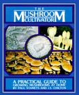 The Mushroom Cultivator: A Practical Guide to Growing Mushrooms at Home Cover Image