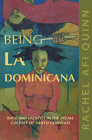 Being La Dominicana: Race and Identity in the Visual Culture of Santo Domingo (Dissident Feminisms #1) Cover Image