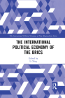The International Political Economy of the Brics Cover Image