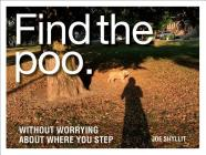 Find the Poo: Without Worrying about Where You Step Cover Image