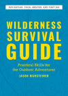 Wilderness Survival Guide: Practical Skills for the Outdoor Adventurer Cover Image