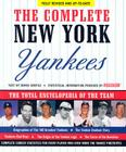 The Complete New York Yankees: The Total Encyclopedia of the Team Cover Image