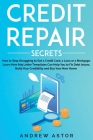 Credit Repair Secrets: How to Stop Struggling to Get a Credit Card, a Loan or a Mortgage. Learn How 609 Letter Templates Can Help You to Fix Cover Image