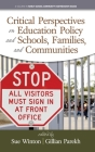 Critical Perspectives on Education Policy and Schools, Families, and Communities (hc) (Family School Community Partnership Issues) Cover Image