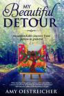 My Beautiful Detour: An Unthinkable Journey from Gutless to Grateful Cover Image