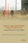 Land, Law and Chiefs in Rural South Africa: Contested Histories and Current Struggles Cover Image
