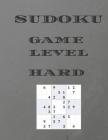 Sudoku Game Level Hard: 160 hard sudoku puzzles Cover Image
