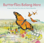 Butterflies Belong Here: A Story of One Idea, Thirty Kids, and a World of Butterflies Cover Image