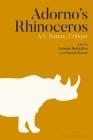 Adorno's Rhinoceros: Art, Nature, Critique Cover Image
