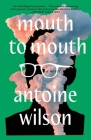 Mouth to Mouth: A Novel Cover Image