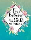 True Believer in Jesus Notebook Cover Image