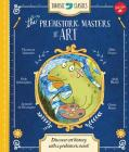 Jurassic Classics: The Prehistoric Masters of Art: Discover art history with a prehistoric twist! Cover Image
