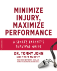 Minimize Injury, Maximize Performance: A Sports Parent's Survival Guide Cover Image