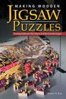 Making Wooden Jigsaw Puzzles: Creating Heirlooms from Photos & Other Favorite Images Cover Image