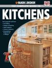 Black & Decker The Complete Guide to Kitchens: Do-it-yourself and Save  -Third Edition -Design & Planning -Quick Updates -Custom Cabinetry -Remodeling Projects on a Budget (Black & Decker Complete Guide) Cover Image