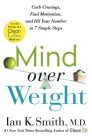 Mind over Weight: Curb Cravings, Find Motivation, and Hit Your Number in 7 Simple Steps Cover Image