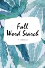 Fall Word Search Puzzle Book - All Levels (6x9 Puzzle Book / Activity Book) Cover Image