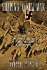 Shaping the New Man: Youth Training Regimes in Fascist Italy and Nazi Germany (George L. Mosse Series in the History of European Culture, Sexuality, and Ideas) Cover Image