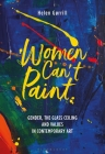 Women Can't Paint: Gender, the Glass Ceiling and Values in Contemporary Art Cover Image