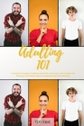 Adulting 101: A Guide for Teenagers, Graduates and Family. Learn How to Be an Adult, Life Planning, Goal Setting, Money Management a Cover Image