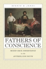 Fathers of Conscience: Mixed-Race Inheritance in the Antebellum South (Studies in the Legal History of the South) Cover Image