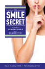 The Smile Secret: Your Guide to a Healthy Smile and a Healthy You Cover Image