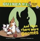 And Then There Were Gnomes: Book 2 (Guinea Pig #2) Cover Image