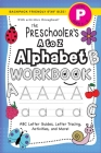 The Preschooler's A to Z Alphabet Workbook: (Ages 4-5) ABC Letter Guides, Letter Tracing, Activities, and More! (Backpack Friendly 6
