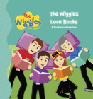 The Wiggles Here to Help: The Wiggles Love Books: A Book About Reading Cover Image