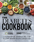 The Diabetes Cookbook: 300 Healthy Recipes for Living Powered by the Diabetes Food Hub Cover Image