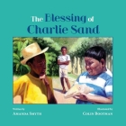 The Blessing of Charlie Sand Cover Image
