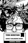 Tim Burton Adult Coloring Book: Award Winning American Horror and Fantasy Producer, Published Author and Animator Inspired Adult Coloring Book Cover Image