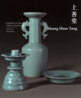 Shang Shan Tang: Exhibition of Ancient Chinese Ceramics 20 Item Cover Image