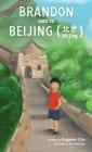 Brandon Goes to Beijing (Bĕijīng北京) Cover Image