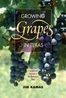 Growing Grapes in Texas: From the Commercial Vineyard to the Backyard Vine (Texas A&M AgriLife Research and Extension Service Series) Cover Image
