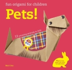 Fun Origami for Children: Pets!: 12 amazing animals to fold Cover Image