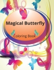 Magical Butterfly Coloring Book: Beautiful Butterflies Coloring Book Cover Image