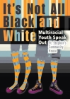 It's Not All Black and White: Multiracial Youth Speak Out Cover Image