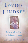 Loving Lindsey: Raising a Daughter with Special Needs Cover Image